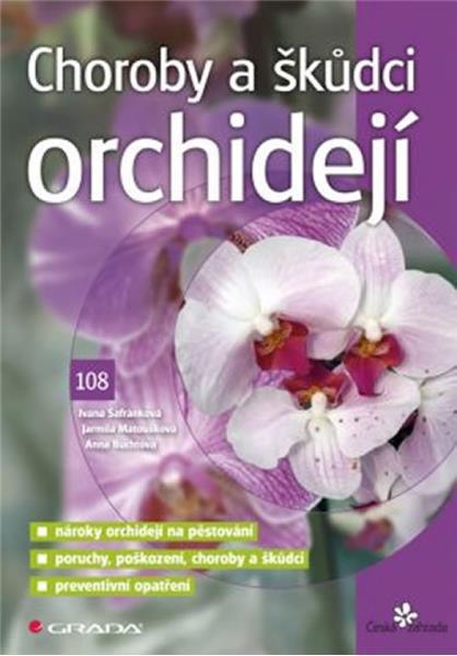 Choroby a škůdci orchidejí (Ivana Šafránková, Jarmila Matoušková, Anna Buchtová)