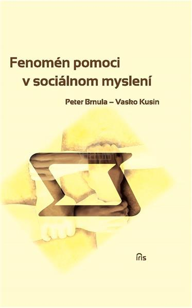 Fenomén pomoci v sociálnom myslení (Peter Brnula, Vasko Kusin)