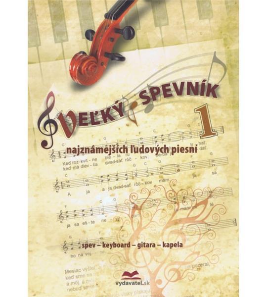 Veľký spevník najznámejších ľudových piesní (Vladimír Dobrucký)