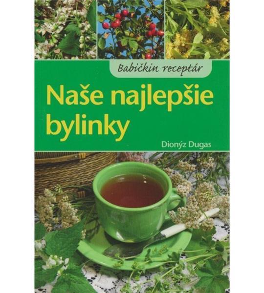 Naše najlepšie bylinky (Dionýz Dugas)