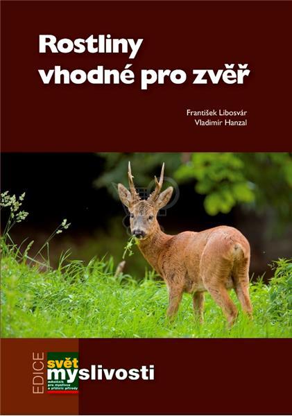 Rostliny vhodné pro zvěř (František Libosvár, Vladimír Hanzal)