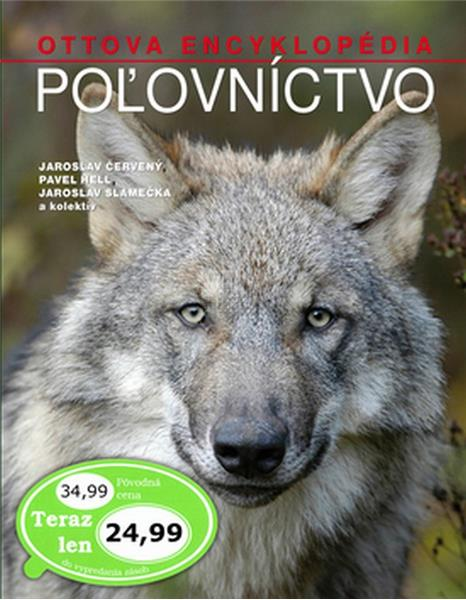 Ottova encyklopédia Poľovníctvo - Jaroslav Červený, Pavel Hell, Jaroslav Slamečka