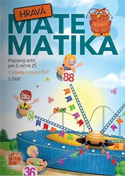 Hravá Matematika 3 Pracovná učebnica pre 3. ročník ZŠ 1. časť