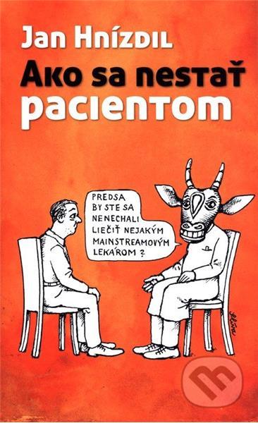 Ako sa nestať pacientom (Jan Hnízdil)