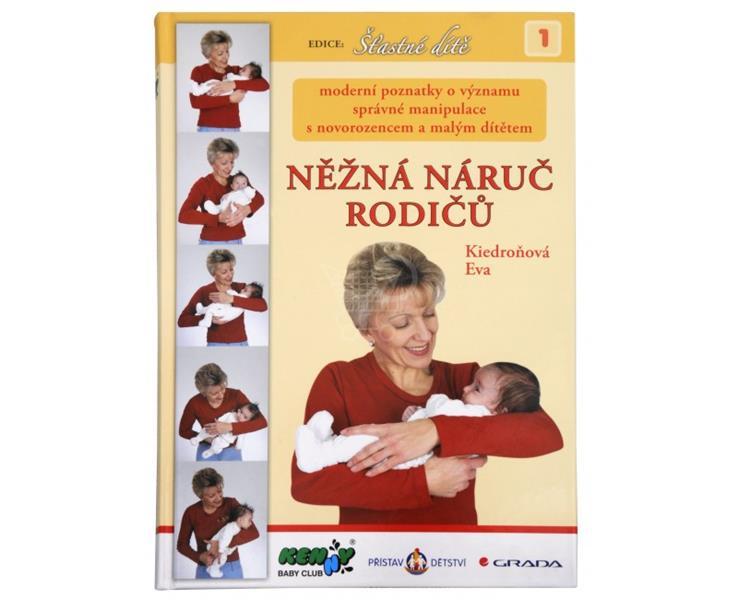 Něžná náruč rodičů + DVD (Eva Kiedroňová)
