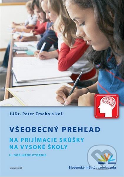 Všeobecný prehľad na prijímacie skúšky na vysoké školy (Peter Zmeko a kol.)