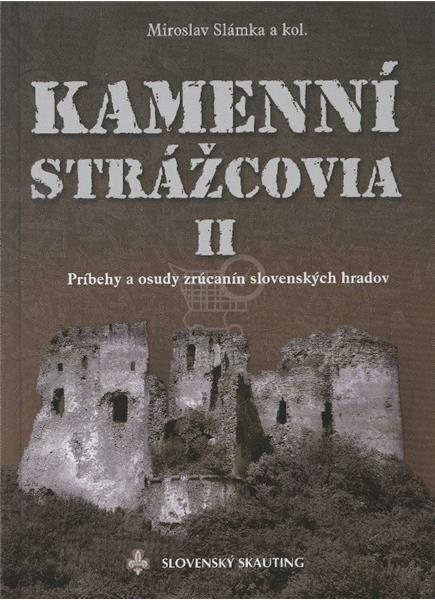 Kamenní strážcovia II (Miroslav Slámka a kol.)