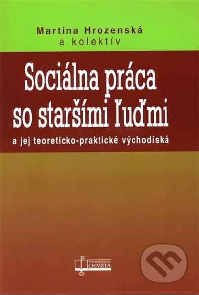 Sociálna práca so staršími ľuďmi (Martina Hrozenská a kol.)