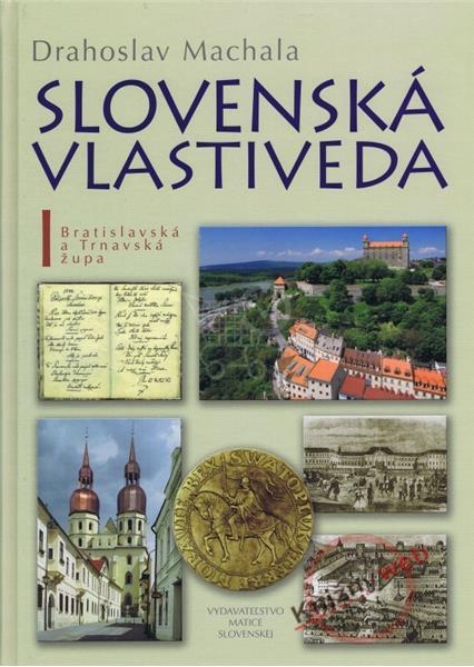 Slovenská vlastiveda I. (Drahoslav Machala)