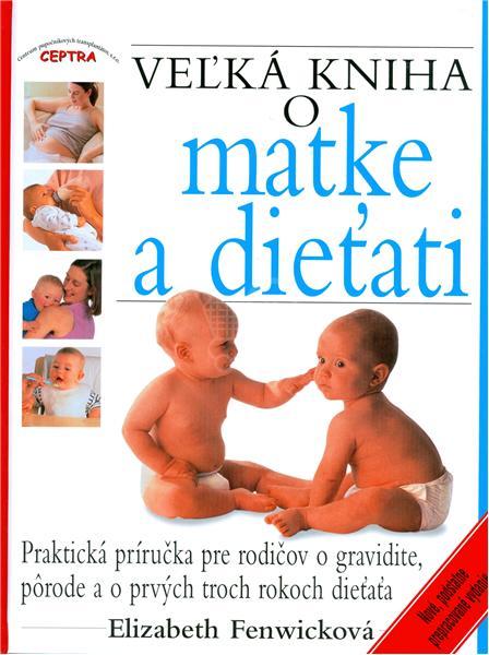 Veľká kniha o matke a dieťati (Elizabeth Fenwicková)