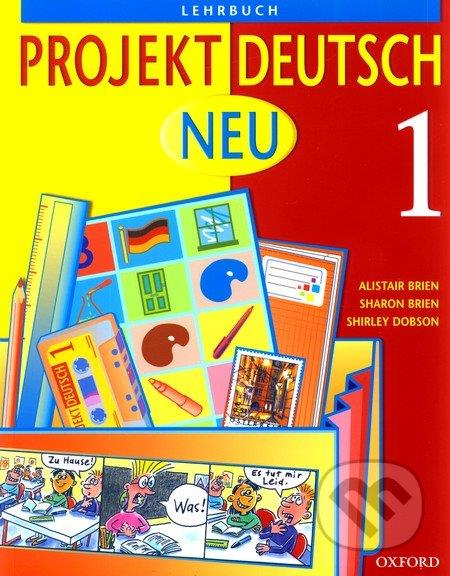 Projekt Deutsch Neu 1 - Lehrbuch (Alistair Brien, Sharon Brien, Shirley Dobson)