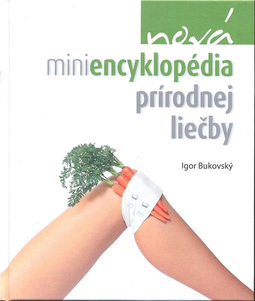 Nová miniencyklopédia prírodnej liečby (Igor Bukovský)