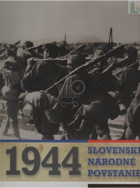 Slovenské národné povstanie 1944 (Stanislav Mičev a kolektív)