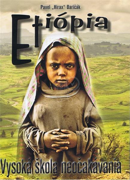 Etiópia - Vysoká škola neočakávania (Pavel Hirax Baričák)