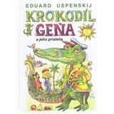 Krokodíl Geňa a jeho priatelia (Eduard Uspenskij)