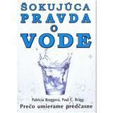 Šokujúca pravda o vode (Patricia Bragg, Paul C. Bragg)