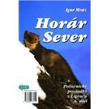 Horár Sever, Poľovnícke poviedky Z Liptova, 6. diel (Igor Mráz)