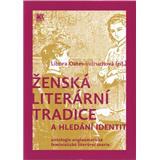 Ženská literární tradice a hledání identit (Oates-Indruchová Libora)