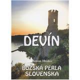 Devín - Božská perla Slovenska (Anton Hrnko)